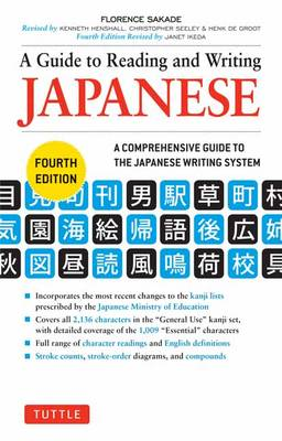 A Guide to Reading and Writing Japanese: Fourth Edition, JLPT All Levels (2,136 Japanese Kanji Characters) (Paperback)