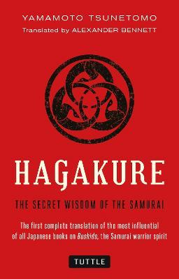 Hagakure: The Secret Wisdom of the Samurai (Paperback)