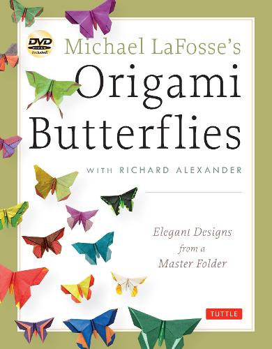 Michael LaFosse's Origami Butterflies: Elegant Designs from a Master Folder (Paperback)