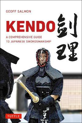 Kendo: A Comprehensive Guide to Japanese Swordsmanship (Paperback)
