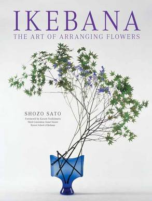 Ikebana: The Art of Arranging Flowers (Paperback)