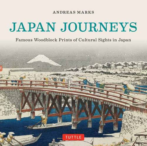 Japan Journeys: Famous Woodblock Prints of Cultural Sights in Japan (Hardback)