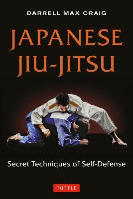 Japanese Jiu-jitsu: Secret Techniques of Self-Defense (Paperback)