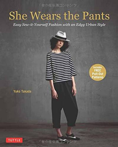 She Wears the Pants: Easy Sew-It Yourself Patterns for Edgy Urban Styles (Paperback)