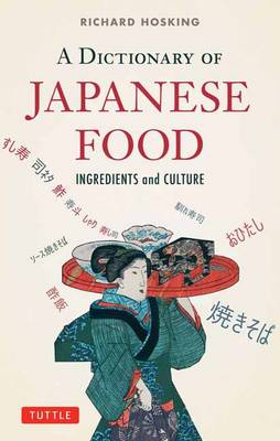 A Dictionary of Japanese Food: Ingredients and culture (Paperback)