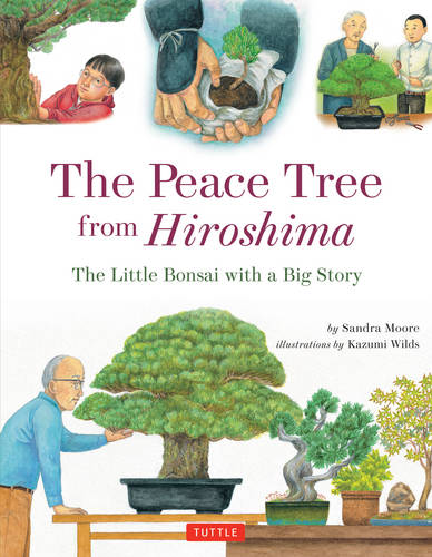 The Peace Tree from Hiroshima: The Little Bonsai with a Big Story (Hardback)
