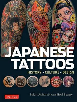 Japanese Tattoos: History * Culture * Design (Paperback)