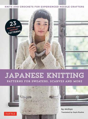 Japanese Knitting: Patterns for Sweaters, Scarves and More: Knits and Crochets for Experienced Needle Crafters (Paperback)