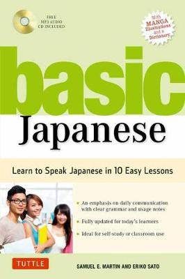Basic Japanese: Learn to Speak Japanese in 10 Easy Lessons (Fully Revised and Expanded with Manga Illustrations, Audio Downloads & Japanese Dictionary)
