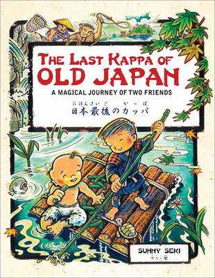 The Last Kappa of Old Japan Bilingual English & Japanese Edition: A Magical Journey of Two Friends (English-Japanese) (Hardback)