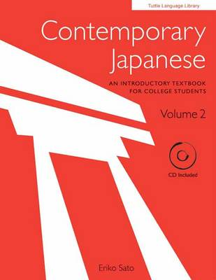 Contemporary Japanese Volume 2: An Introductory Textbook for College Students