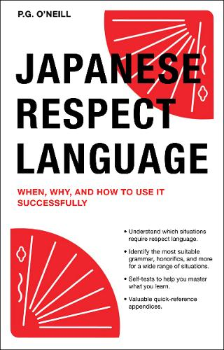 Japanese Respect Language: When, Why, and How to Use it Successfully (Paperback)