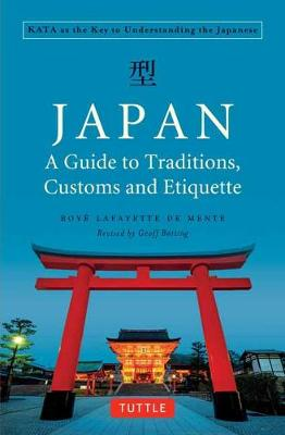 Japan: A Guide to Traditions, Customs and Etiquette: KATA as the Key to Understanding the Japanese (Paperback)