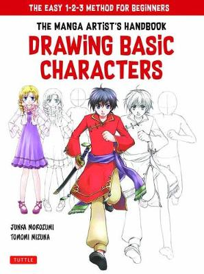 The Manga Artist's Handbook: Drawing Basic Characters: The Easy 1-2-3 Method for Beginners (Paperback)