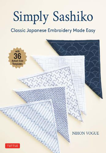 Simply Sashiko: Classic Japanese Embroidery Made Easy (with 36 Actual Size Templates) (Paperback)
