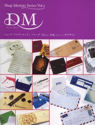 DM Direct Mail - Shop Identity Series v. 3 (Paperback)
