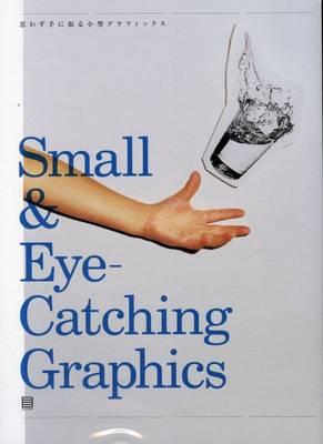 Small and Eye-catching Graphics (Hardback)