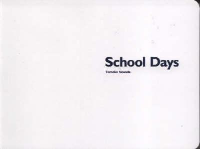 Tomoko Sawada: School Days (Paperback)