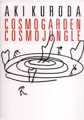 Aki Kuroda: Cosmogarden Cosmojungle (Paperback)