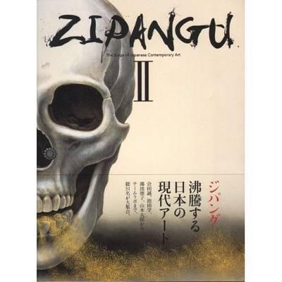 Zipangu II - the Surge of Japanese Contemporary Art (Paperback)