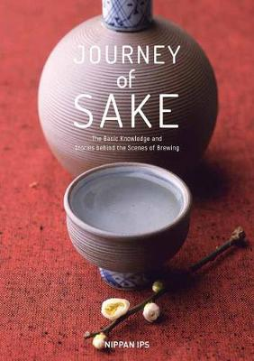 Journey of Sake: The Basic Knowledge and Behind-the-Scene Stories (Paperback)