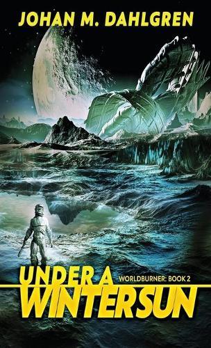 Under A Winter Sun - Worldburner 2 (Hardback)