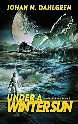 Under A Winter Sun: Large Print Hardcover Edition - Worldburner 2 (Hardback)