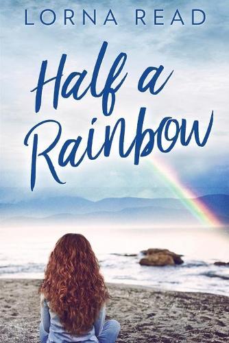 Half A Rainbow: Large Print Edition (Paperback)