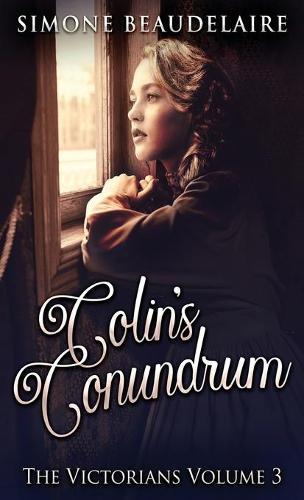 Colin's Conundrum - Victorians 3 (Hardback)