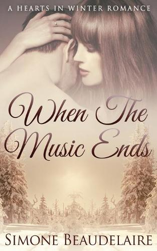 When The Music Ends - Hearts in Winter 1 (Paperback)