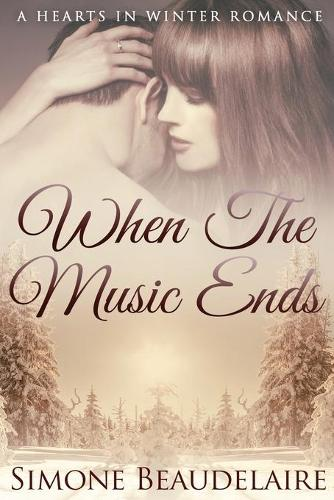 When The Music Ends: Large Print Edition - Hearts in Winter 1 (Paperback)