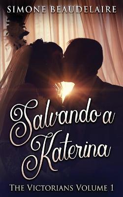 Salvando a Katerina - Victorianos 1 (Paperback)