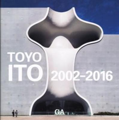 Toyo Ito - 2002-2016 Ga Architect Vol.2 (Paperback)