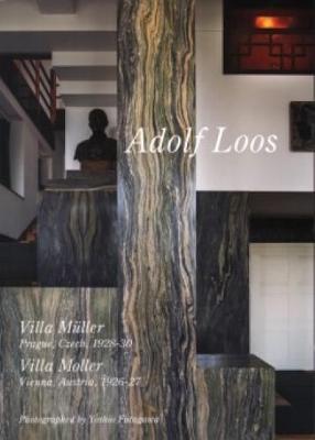 Adolph Loos - Villa Muller Prague 1928-30, Villa Moller Vienna 1926-27 (Paperback)