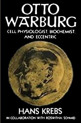 Otto Warburg Cell Physiologist Biochemist and Eccentric (Paperback)