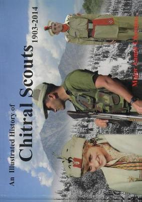 An Illustrated History of Chitral Scouts 1903-2014 (Paperback)
