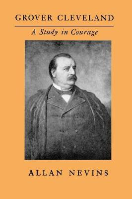 Grover Cleveland, a Study in Courage (Paperback)