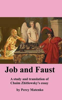 Job and Faust a Study and Translation of Chaim Zhitlowsky's Essay (Paperback)