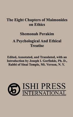 The Eight Chapters of Maimonides on Ethics - Shemonah Perakim (Paperback)