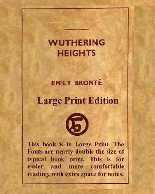 Wuthering Heights Emily Bronte - Large Print Edition (Paperback)