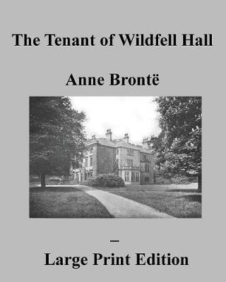 The Tenant of Wildfell Hall Anne Bronte - Large Print Edition (Paperback)