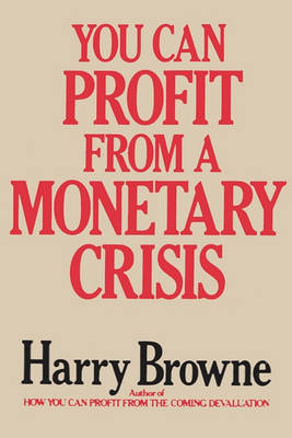 You Can Profit from a Monetary Crisis (Paperback)