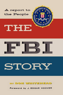 The FBI Story a Report to the People (Paperback)