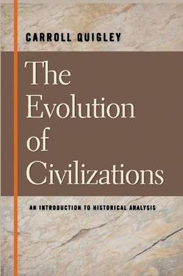 The Evolution of Civilizations an Introduction to Historical Analysis (Paperback)
