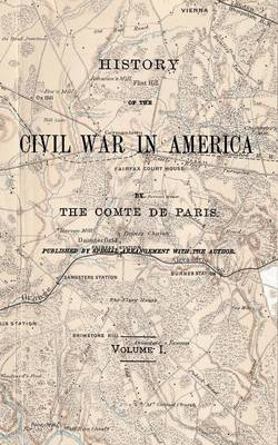 History of the Civil War in America Vol 1 (Paperback)