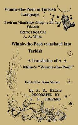 """Winnie-The-Pooh in Turkish Translated Into Turkish Language by Gokcen Ezber: A Translation of A. A. Milne's """"Winnie-The-Pooh"""" Into Turkish (Paperback)"""