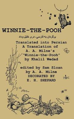 """Winnie-The-Pooh Translated Into Persian - A Translation of A. A. Milne's """"Winnie-The-Pooh"""" (Paperback)"""