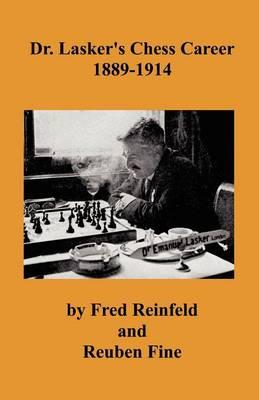 Dr. Lasker's Chess Career 1889-1914 (Paperback)