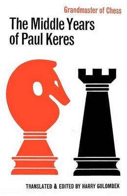 The Middle Years of Paul Keres Grandmaster of Chess (Paperback)
