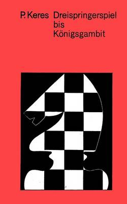 Moderne Theorie Der Schacheroffnungen Dreispringerspiel Bis Konigsgambit (Paperback)